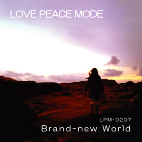 LPM-0207 『 Brand-new World 』